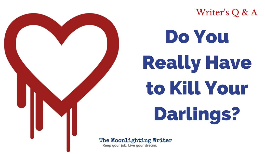 Do You Really Have to Kill Your Darlings?
