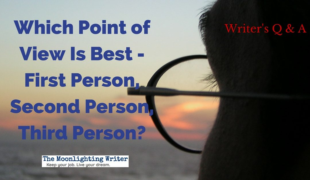 Which Point of View Is Best – First Person, Second Person, Third Person?