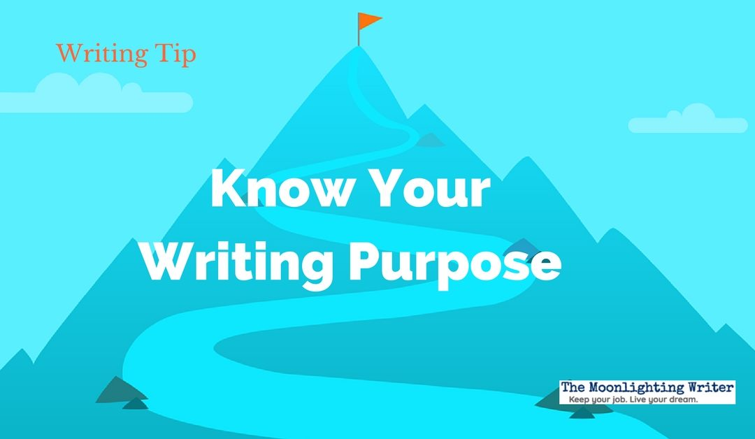 Know Your Purpose — Quick Writing Tip