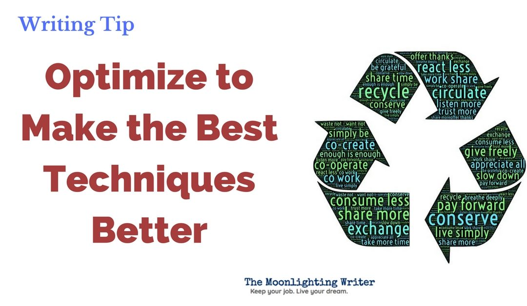 Optimize to Make the Best Techniques Better — Quick Writing Tip