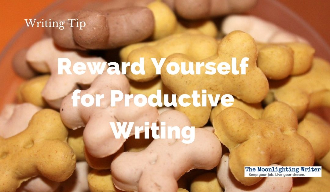 Reward Yourself for Productive Writing — Quick Writing Tip