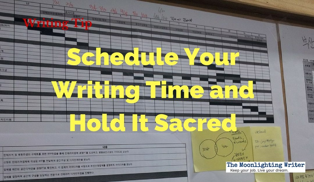 Schedule Your Writing Time and Hold It Sacred — Quick Writing Tip