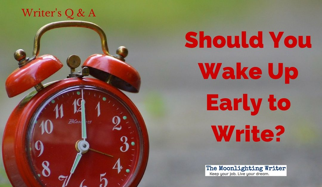 Should You Wake Up Early to Write?