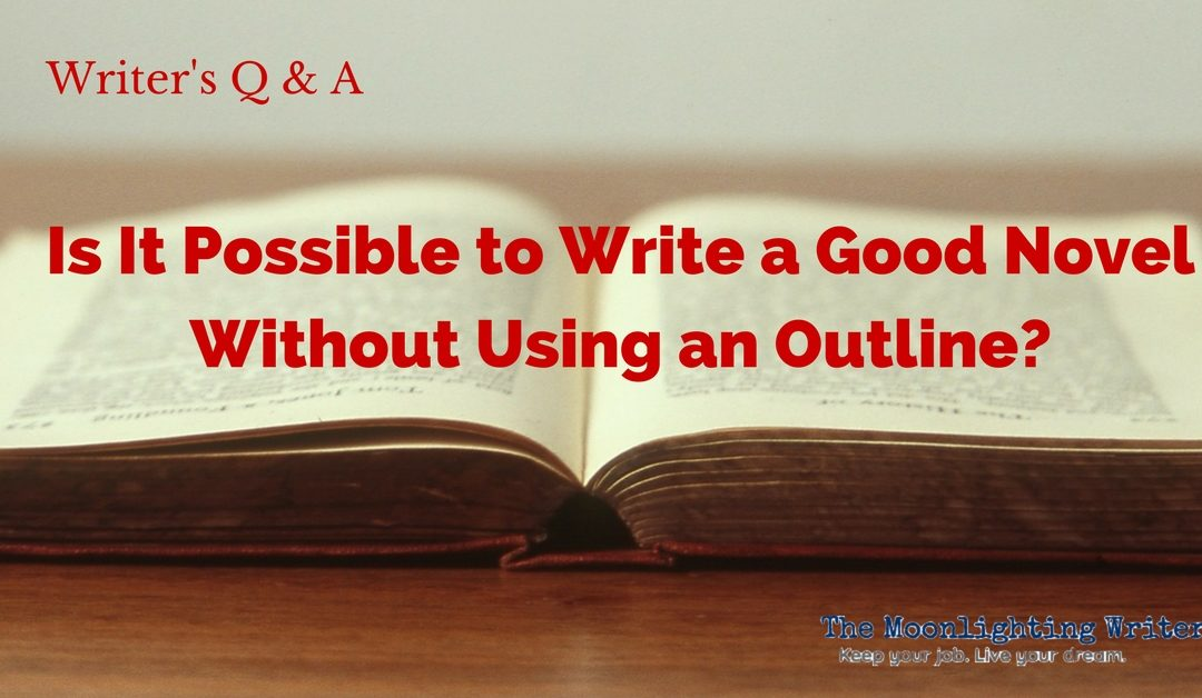 Is It Possible to Write a Good Novel Without Using an Outline?