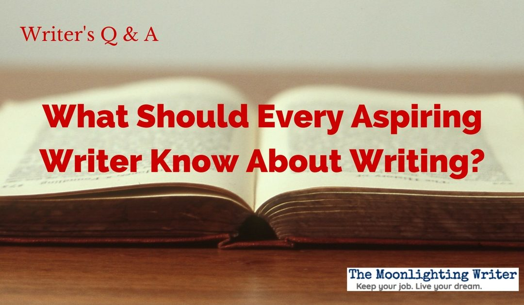 What Should Every Aspiring Writer Know About Writing?