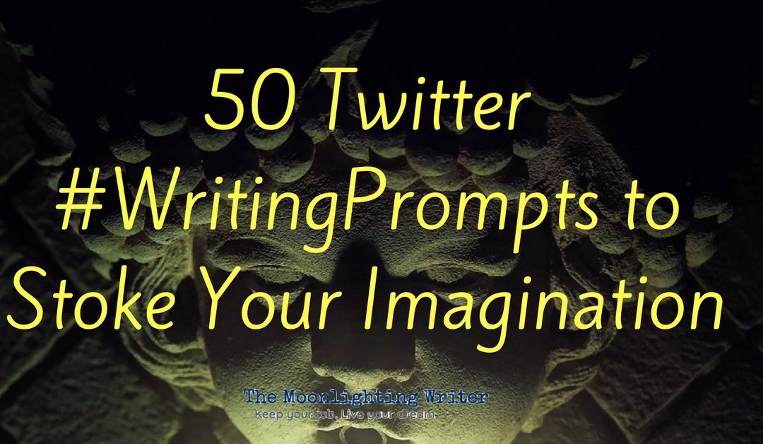 50 Twitter #WritingPrompts to Stoke Your Imagination