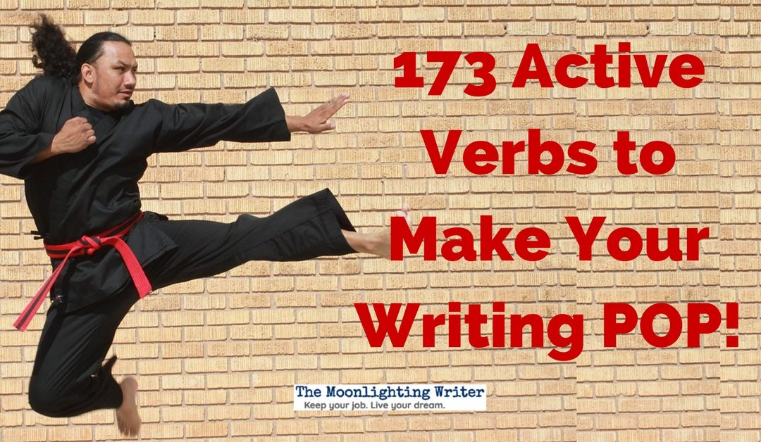 173 Active Verbs — and Their Synonyms — to Make Your Writing Pop!