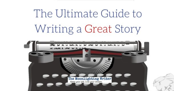 Ultimate Guide to Writing a Great Story