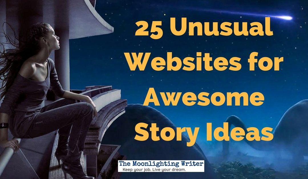 How to Exploit 25 Unusual Websites for Awesome Story Ideas