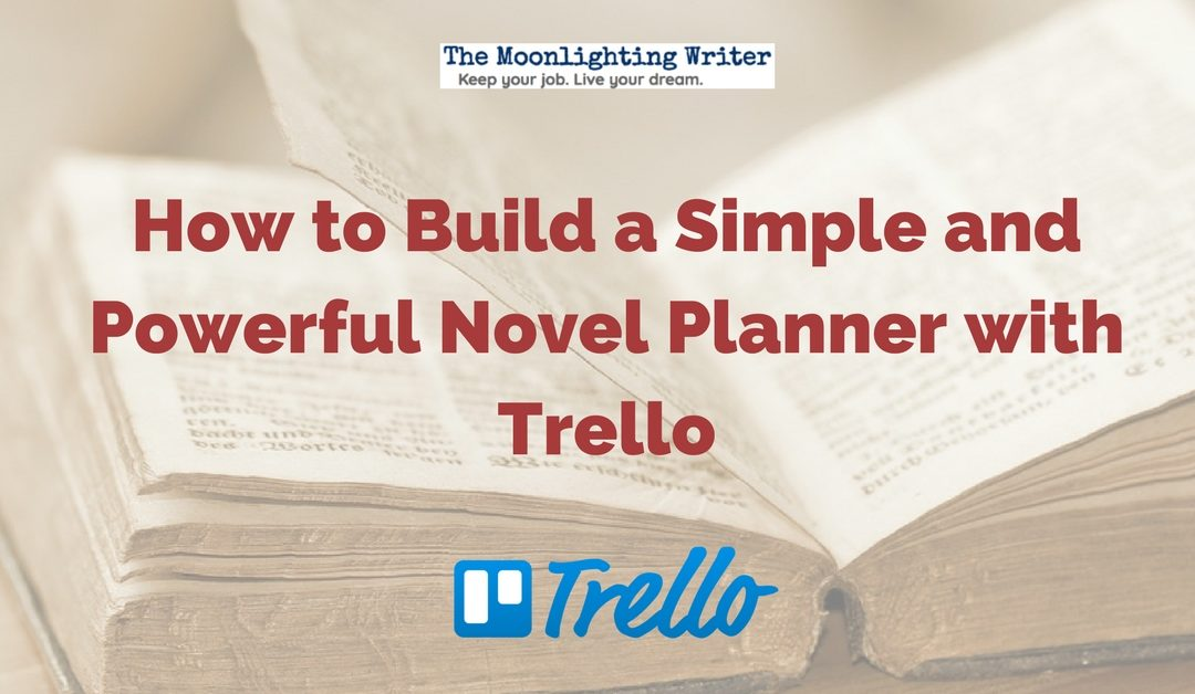 How to Build a Simple and Powerful Novel Writing Planner with Trello